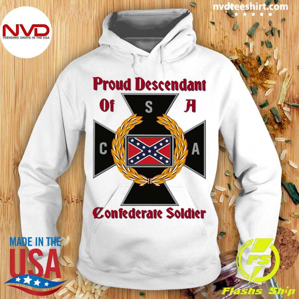 Nice CNA Proud Descendant Of A Confederate Soldier T-s Hoodie