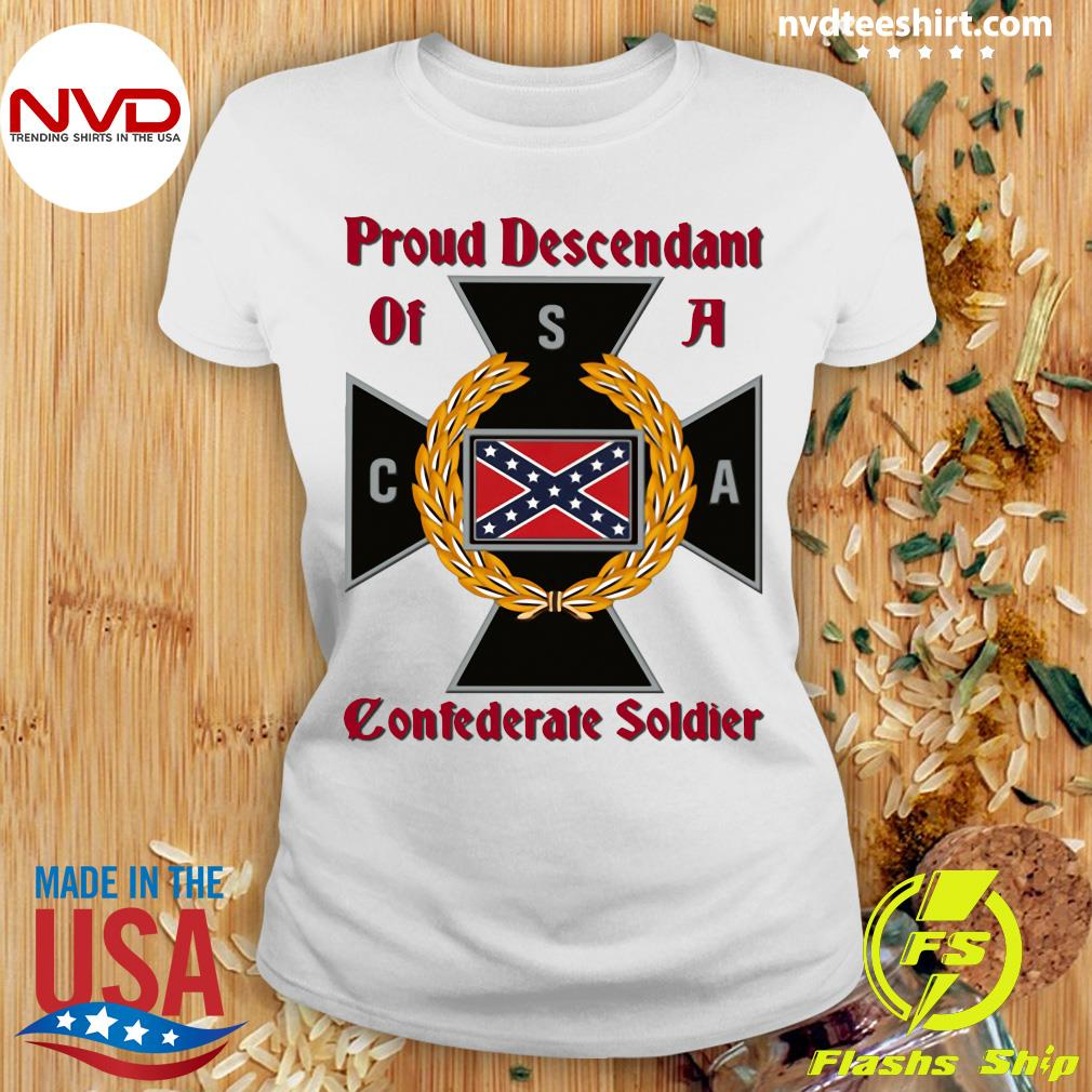 Nice CNA Proud Descendant Of A Confederate Soldier T-s Ladies tee