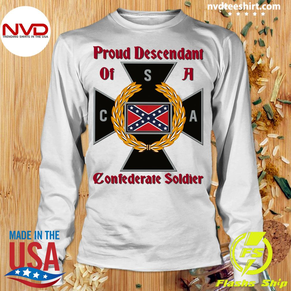 Nice CNA Proud Descendant Of A Confederate Soldier T-s Longsleeve
