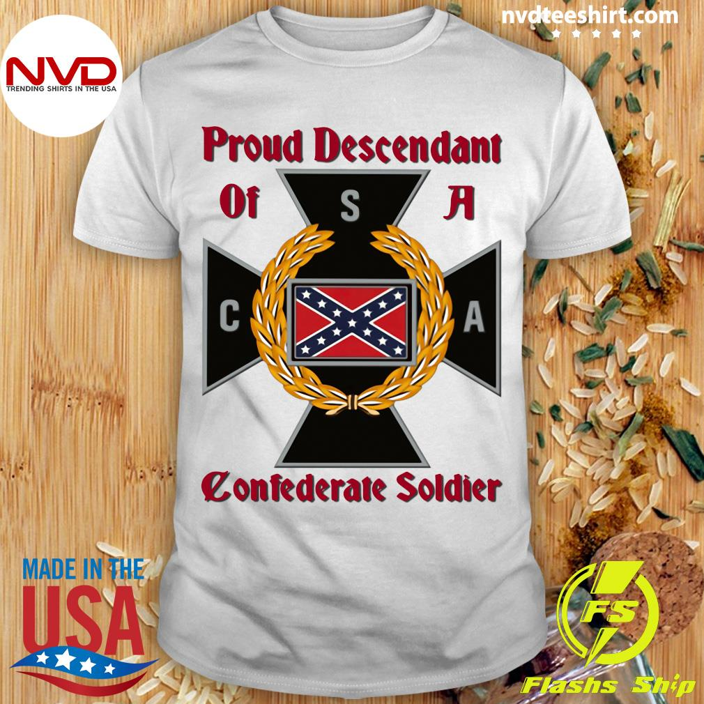 Nice CNA Proud Descendant Of A Confederate Soldier T-shirt