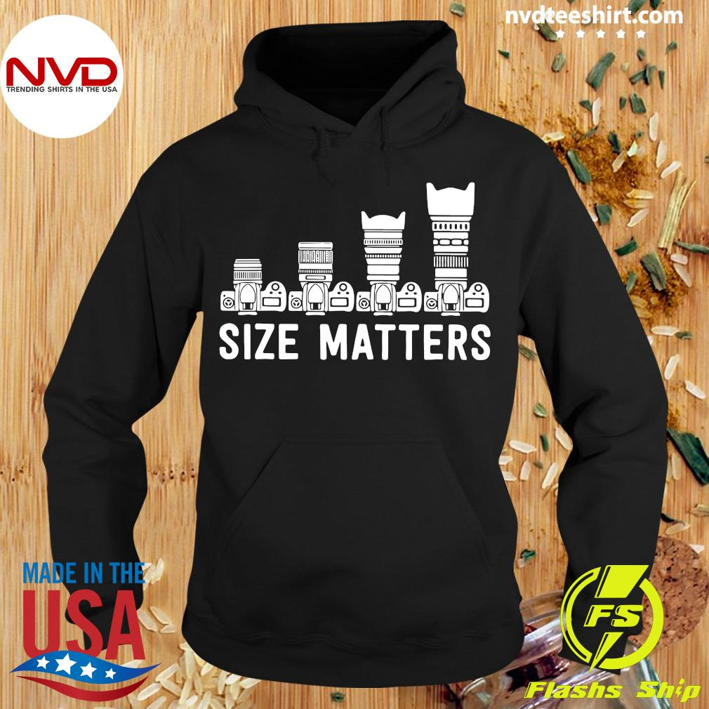 Nice Photography Lens Size Matters T-s Hoodie