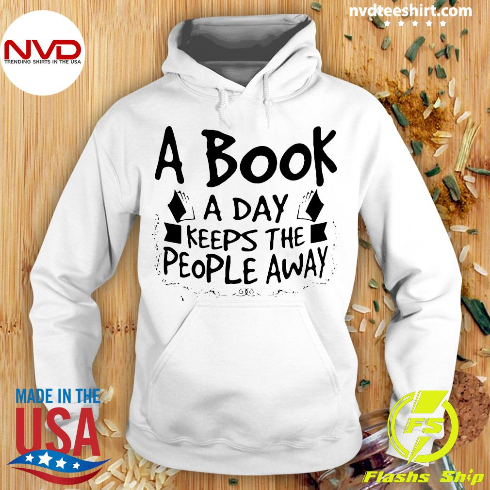 Official A Book A Day Keeps The People Away T-s Hoodie
