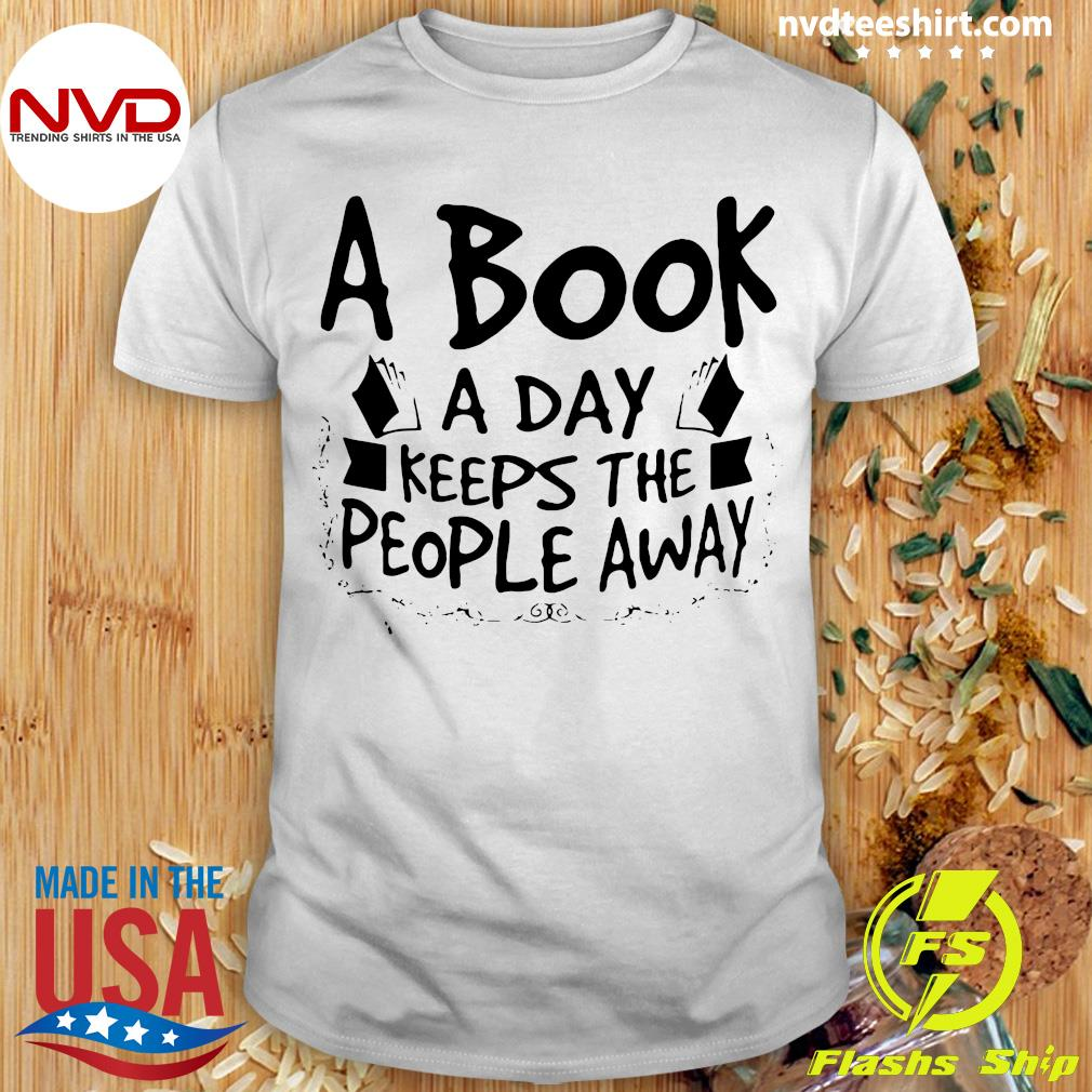 Official A Book A Day Keeps The People Away T-shirt