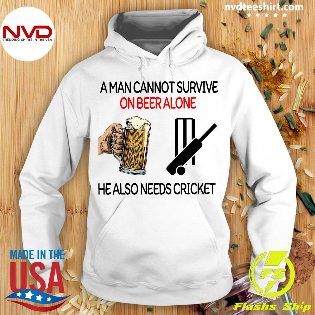 Official A Man Cannot Survive On Beer Alone He Also Needs Cricket T-s Hoodie