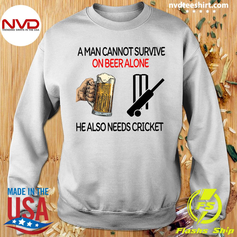 Official A Man Cannot Survive On Beer Alone He Also Needs Cricket T-s Sweater
