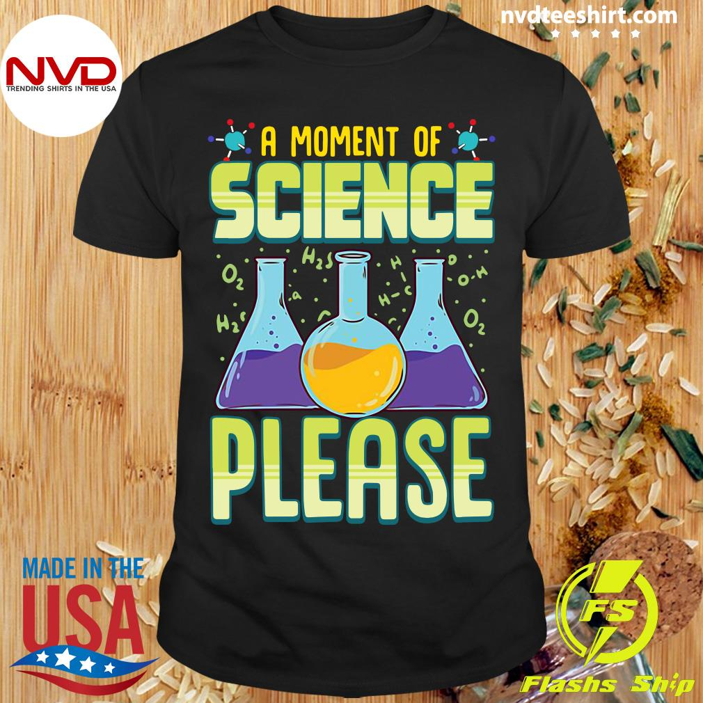 Official A Moment Of Science Please T-shirt