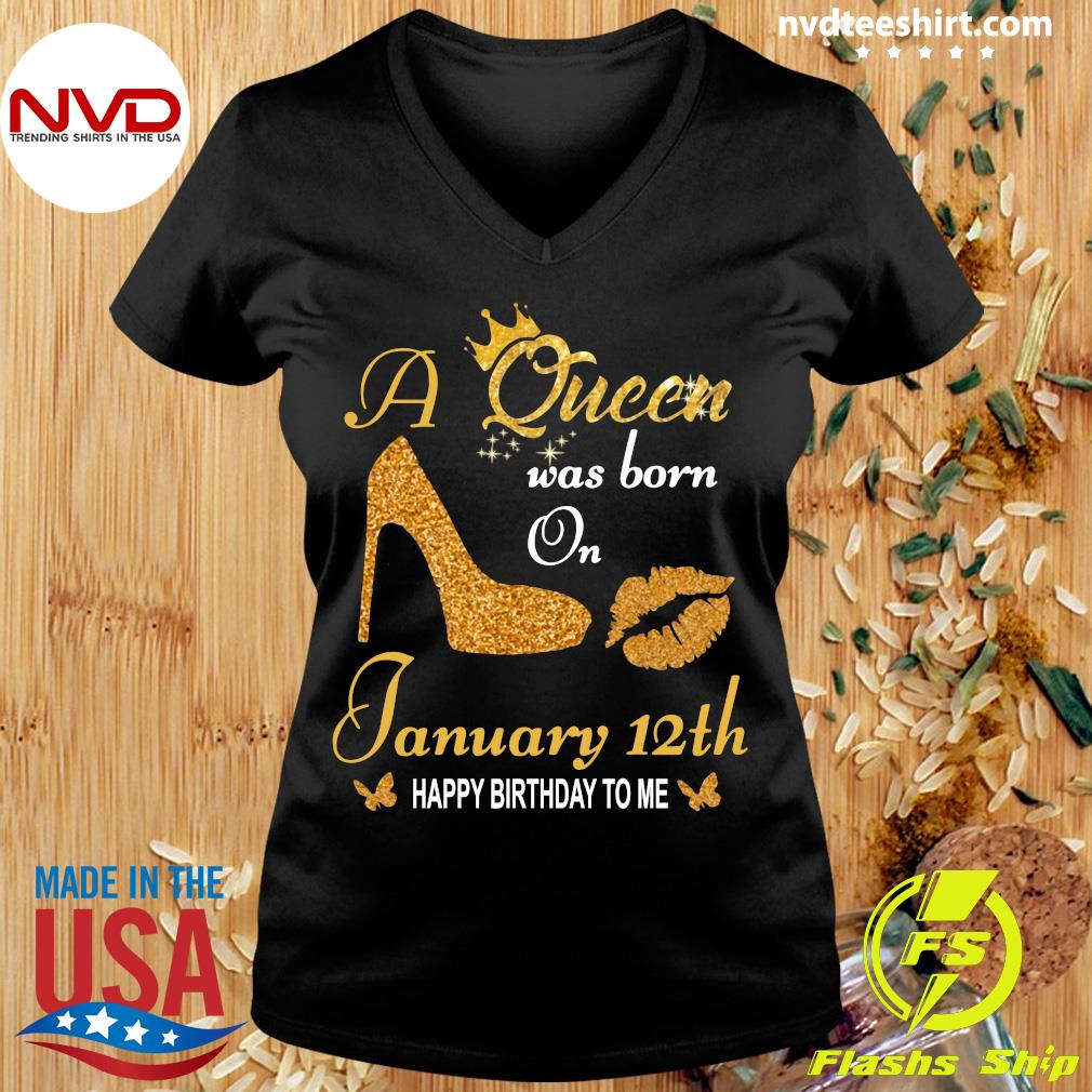 Official A Queen Was Born On 12th January Happy Birthday To Me T-s Ladies tee