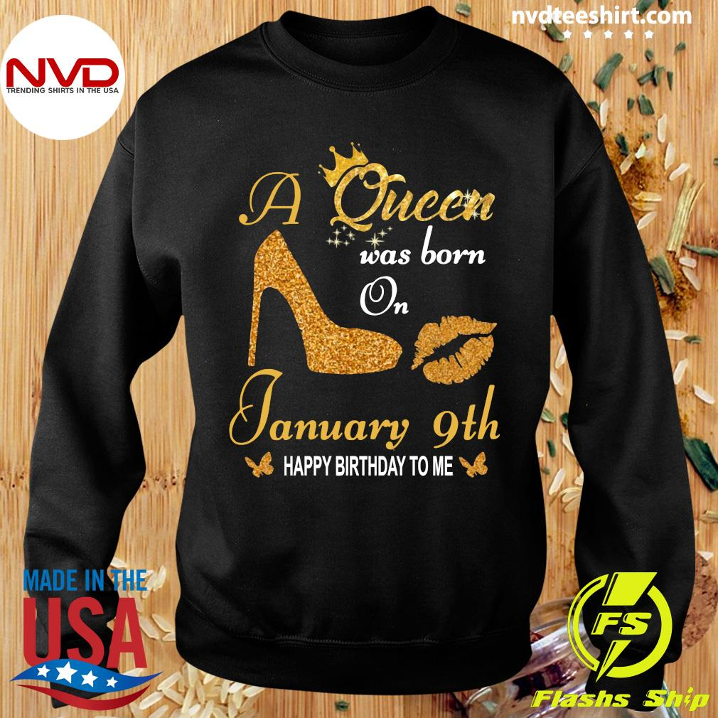 Official A Queen Was Born On 9th January Happy Birthday To Me T-s Sweater