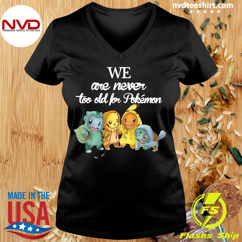 Official Baby Squirtle Pikachu Hitokage Bulbasaur We Are Never Too Old For Pokemon T-s Ladies tee