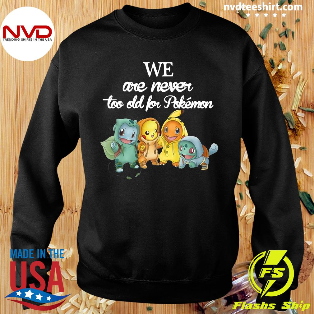 Official Baby Squirtle Pikachu Hitokage Bulbasaur We Are Never Too Old For Pokemon T-s Sweater