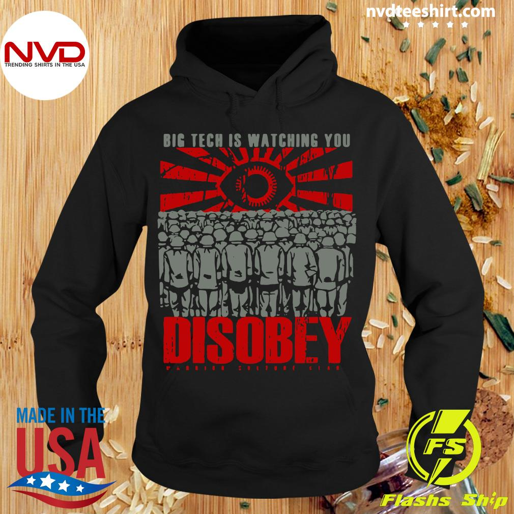Official Big Tech Is Watching You Disobey T-s Hoodie