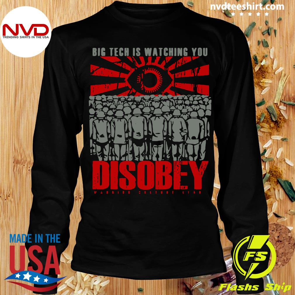 Official Big Tech Is Watching You Disobey T-s Longsleeve