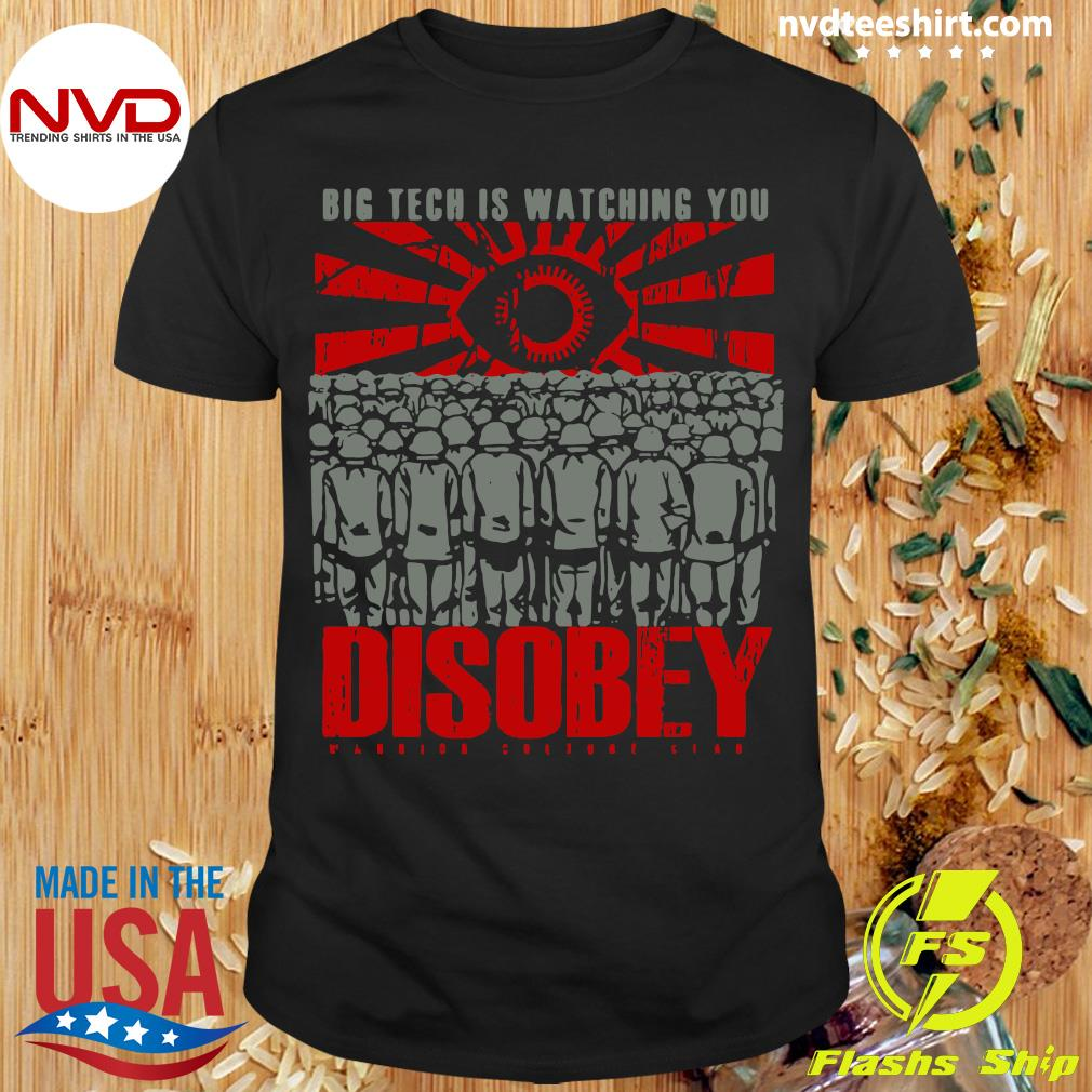 Official Big Tech Is Watching You Disobey T-shirt
