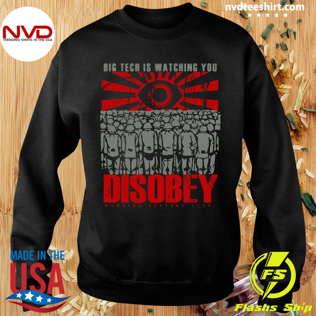 Official Big Tech Is Watching You Disobey T-s Sweater