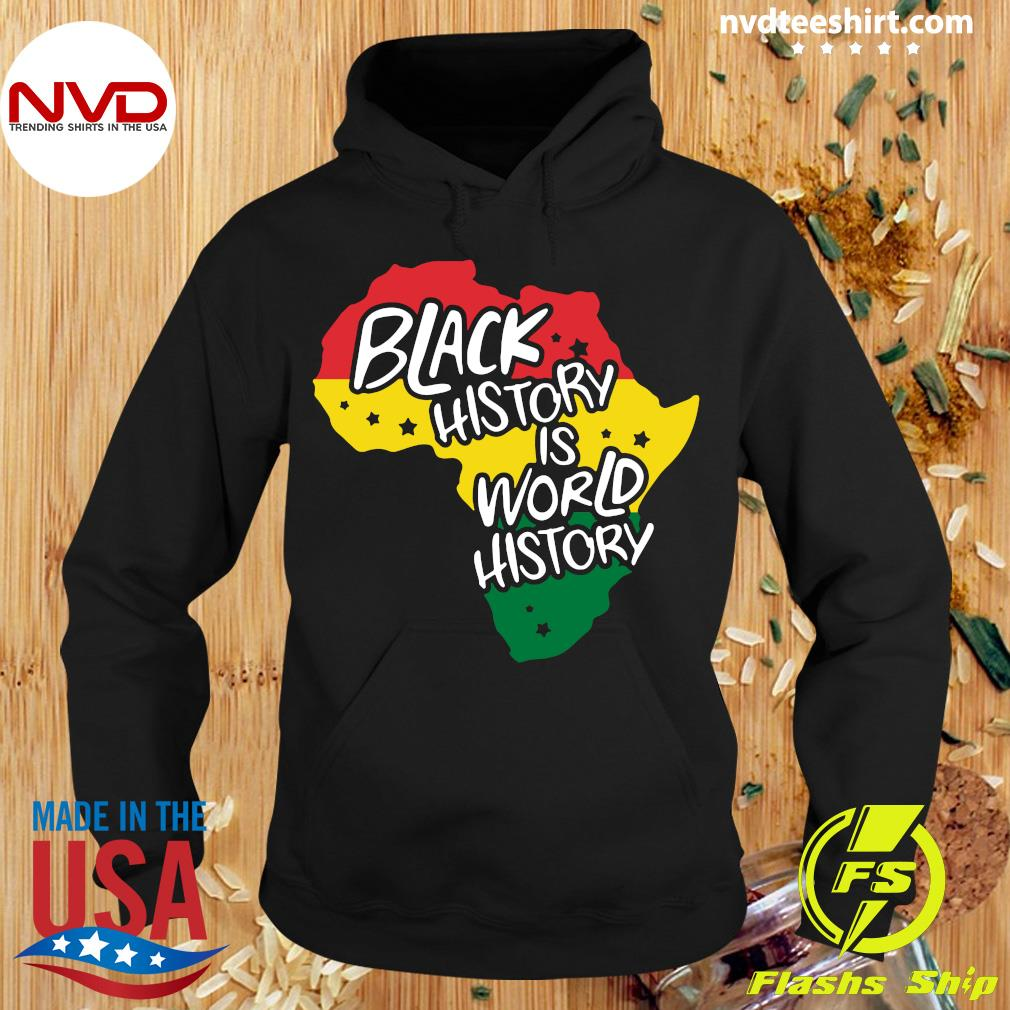 Official Black History Is World History T-s Hoodie