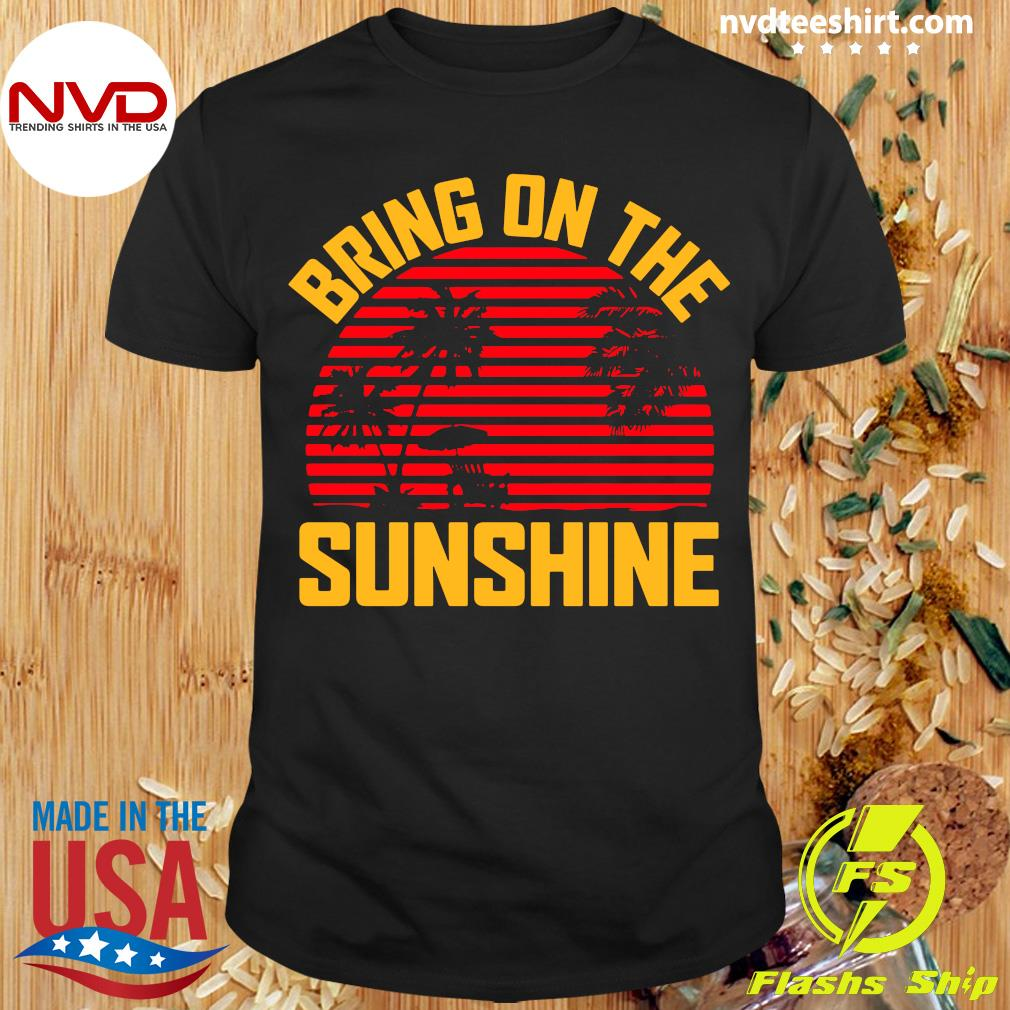 Official Bring On The Sunshine Vintage T-shirt