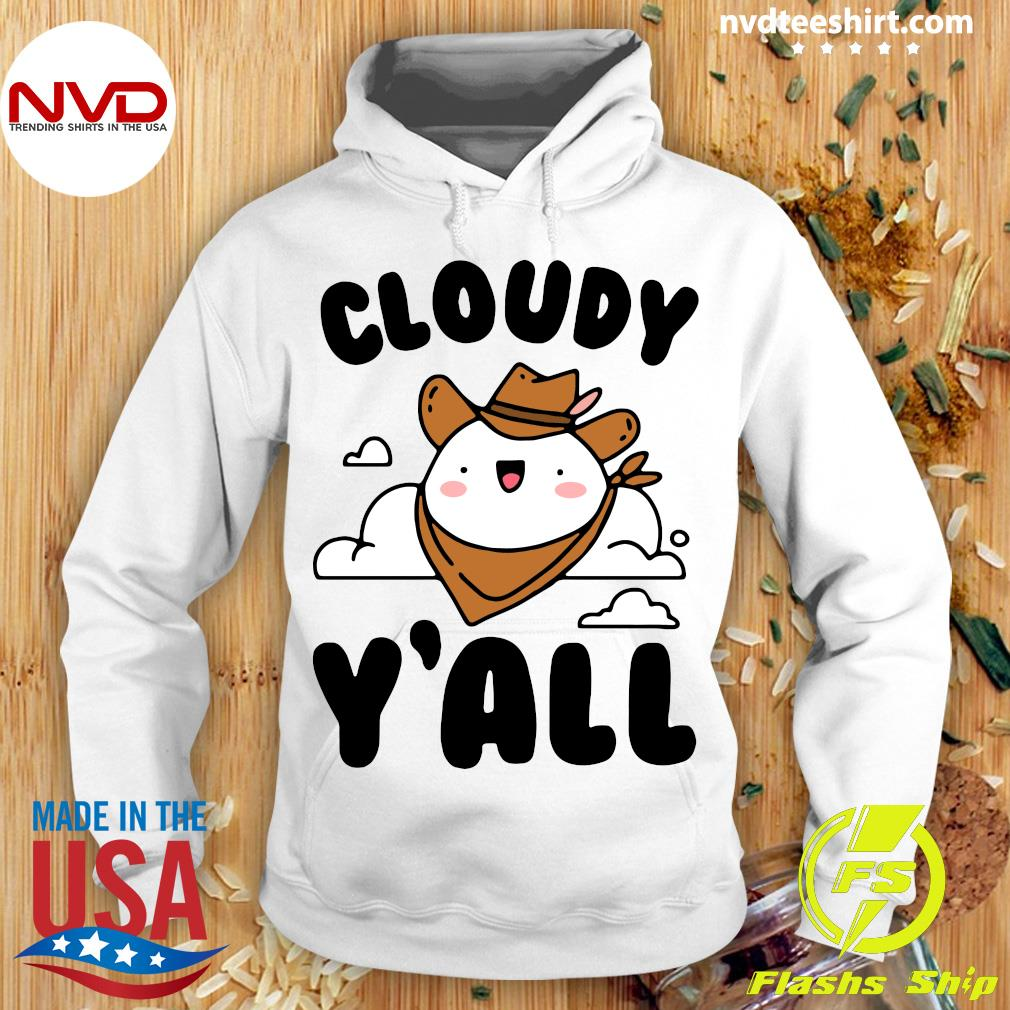 Official Cloudy Y'all T-s Hoodie