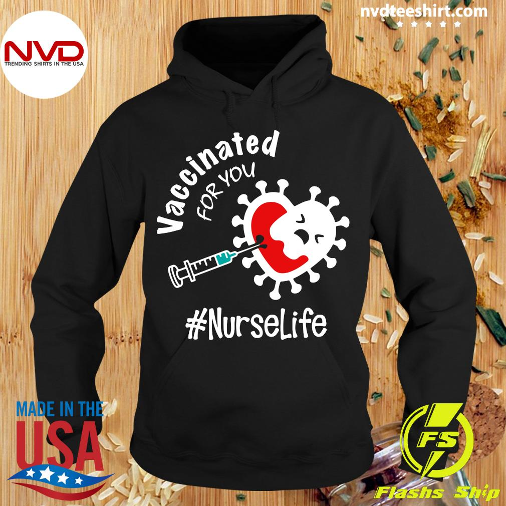 Official Covid-19 Vaccinated For You Nurse Life T-s Hoodie