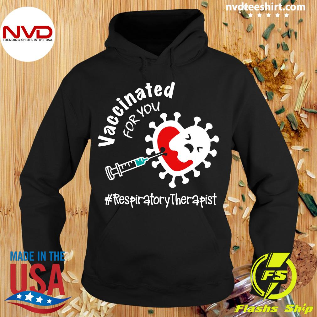 Official Covid-19 Vaccinated for you Respiratory Therapist T-s Hoodie
