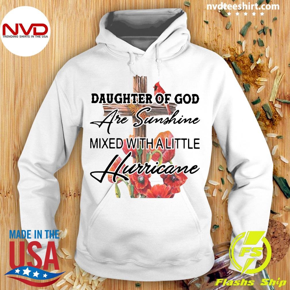 Official Daughter Of God Are Sunshine Mixed With A Little Hurricane T-s Hoodie