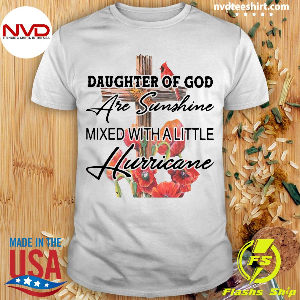 Official Daughter Of God Are Sunshine Mixed With A Little Hurricane T-shirt
