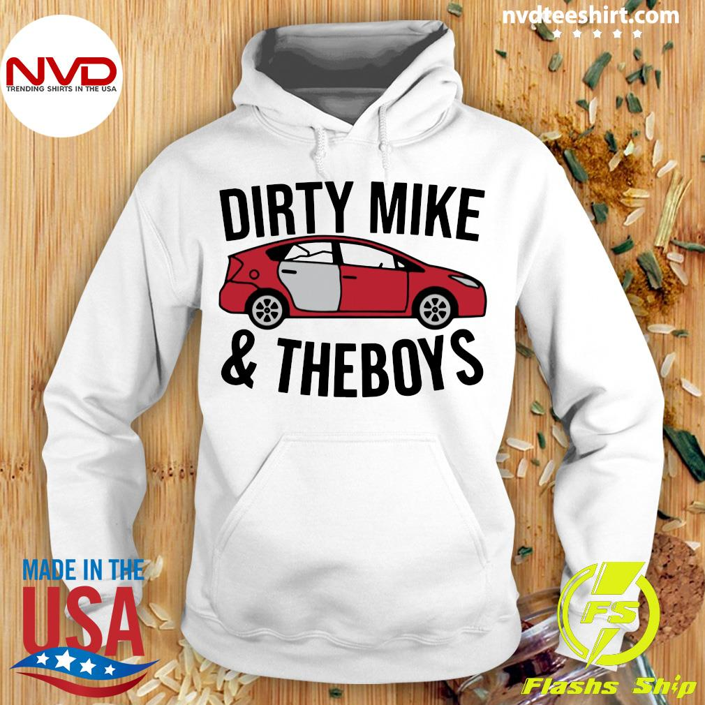 Official Dirty Mike And The Boys T-s Hoodie
