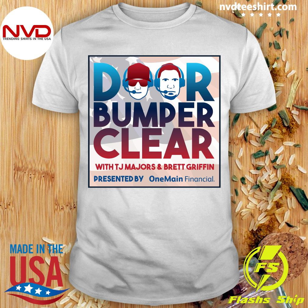 Official Door Bumper Clear With TJ Majors And Brett Griffin T-shirt
