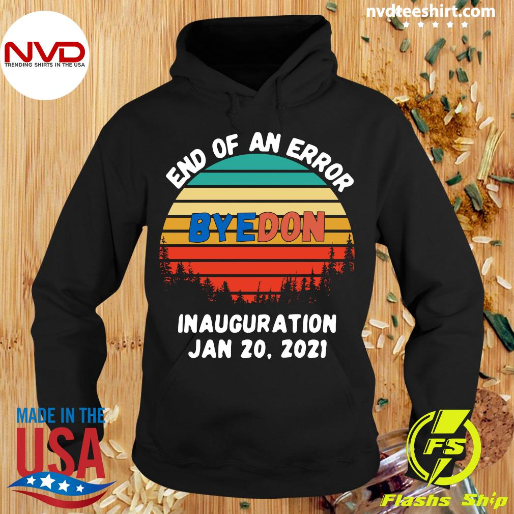 Official End Of An Error Byedon Inauguration Jan 20 2021 Vintage T-s Hoodie