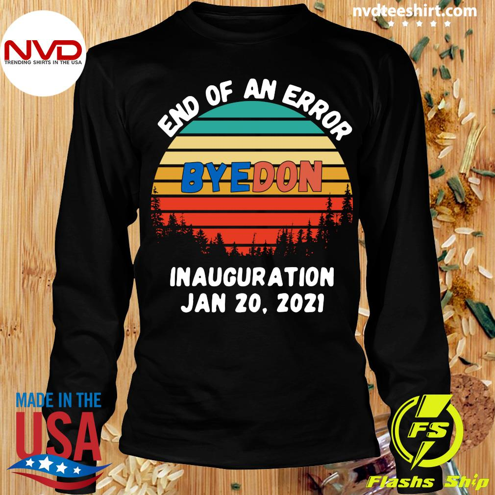 Official End Of An Error Byedon Inauguration Jan 20 2021 Vintage T-s Longsleeve