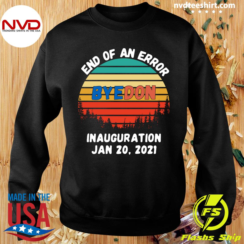 Official End Of An Error Byedon Inauguration Jan 20 2021 Vintage T-s Sweater