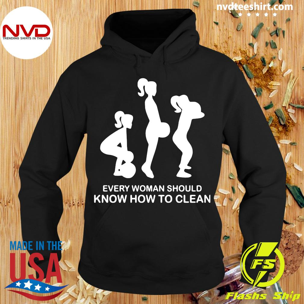 Official Every Woman Should Know How To Clean T-s Hoodie
