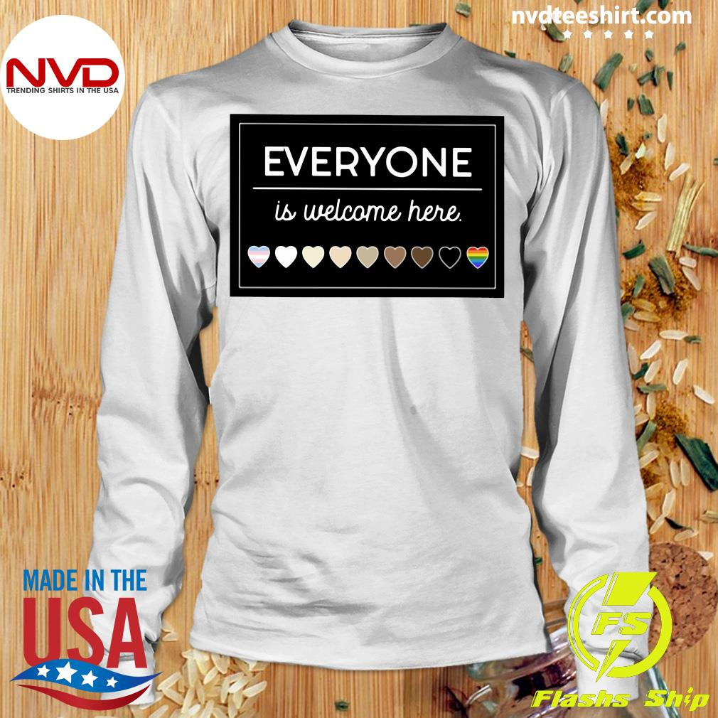 Official Everyone Is Welcome Here LGBT T-s Longsleeve