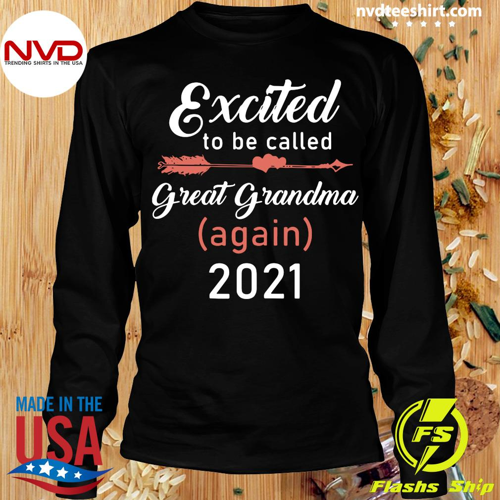 Official Excited To Be Called Great Grandma Again 2021 T-s Longsleeve