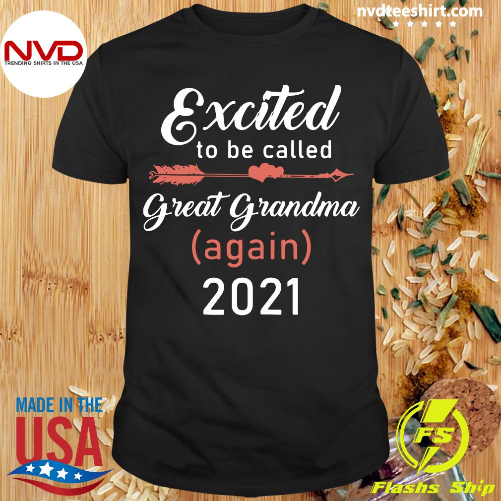 Official Excited To Be Called Great Grandma Again 2021 T-shirt
