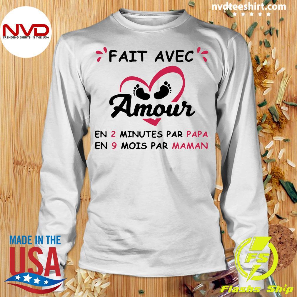 Official Fait Avec Amour En 2 Minutes Par Papa En 9 Mois Par Maman T-s Longsleeve