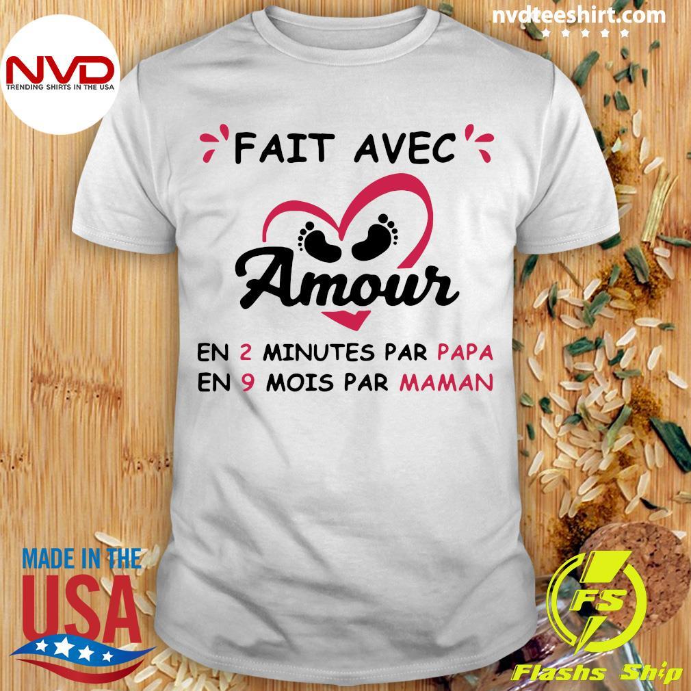 Official Fait Avec Amour En 2 Minutes Par Papa En 9 Mois Par Maman T-shirt