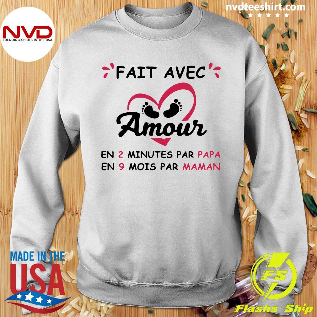 Official Fait Avec Amour En 2 Minutes Par Papa En 9 Mois Par Maman T-s Sweater