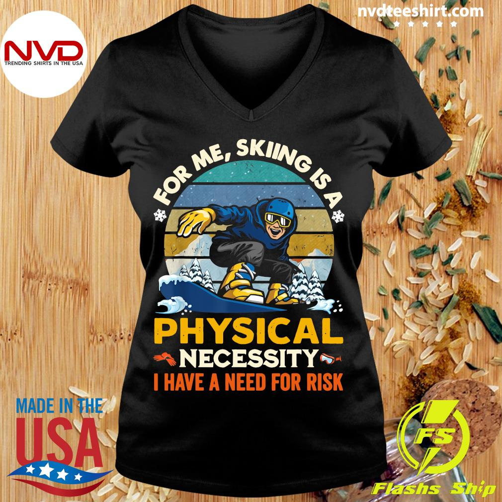Official For Me Skiing Is A Physical Necessity I Have A Need For Risk Vintage Retro T-s Ladies tee