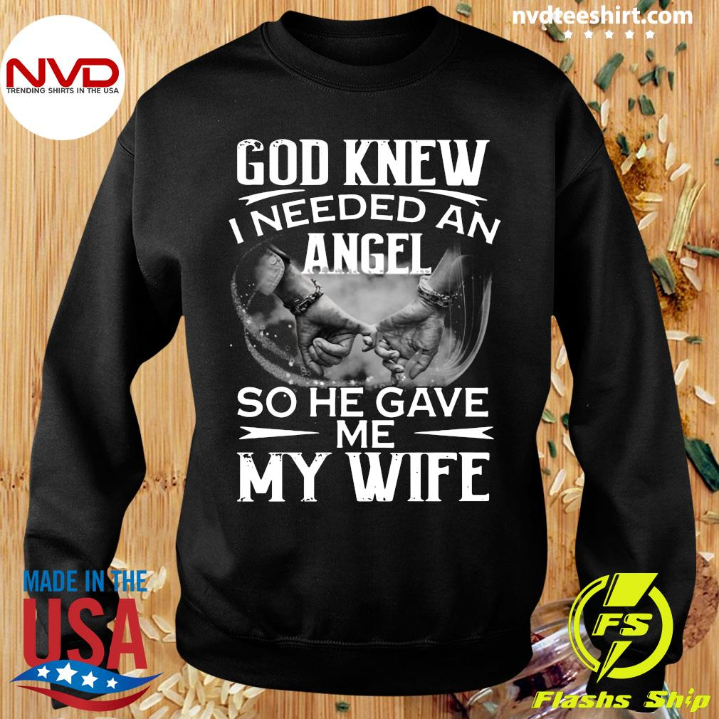 Official God Knew I Needed An Angel So He Gave Me My Wife T-s Sweater