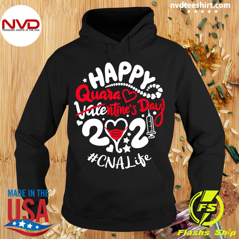Official Happy Quarantined Valentine's Day 2021 CNA Life T-s Hoodie