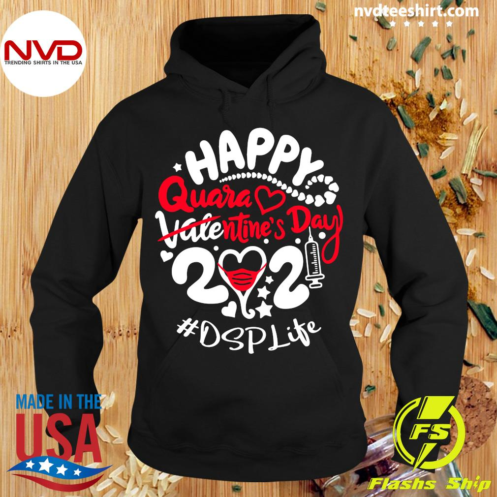 Official Happy Quarantined Valentine's Day 2021 DSP Life T-s Hoodie