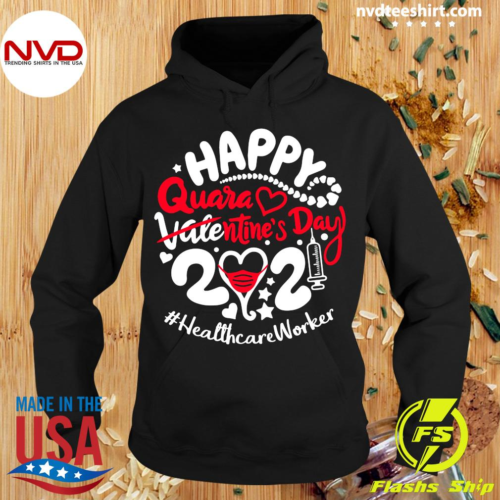 Official Happy Quarantined Valentine's Day 2021 Healthcare Worker T-s Hoodie