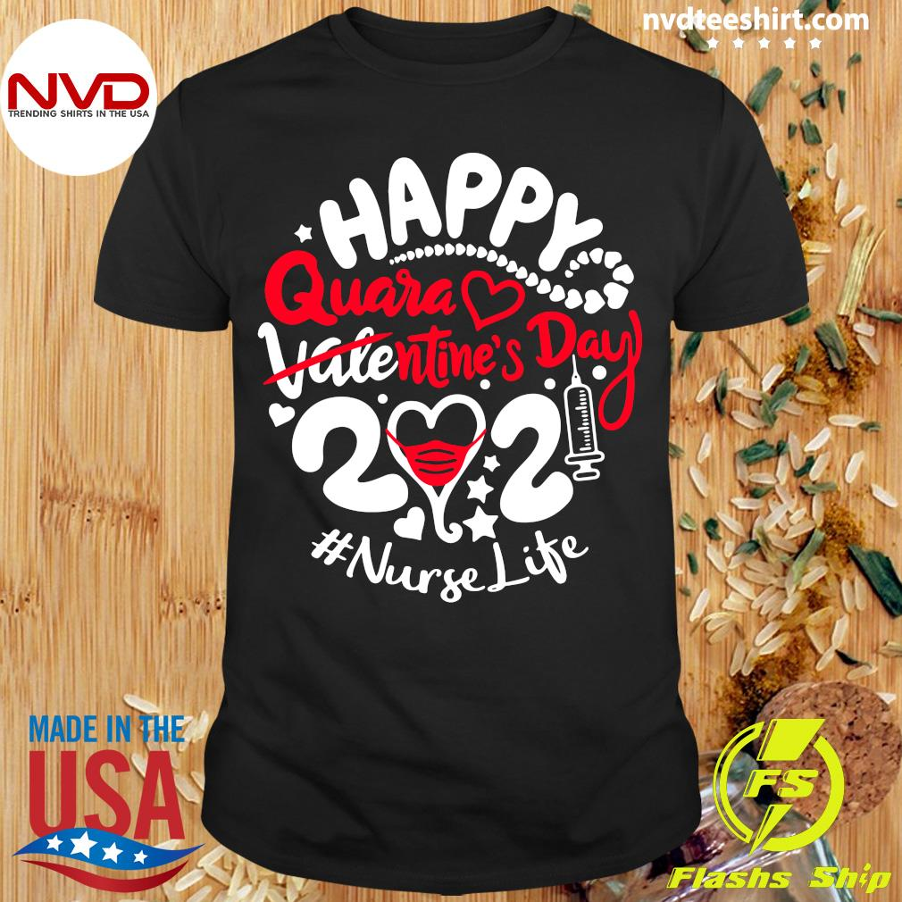 Official Happy Quarantined Valentine's Day 2021 Nurse Life T-shirt