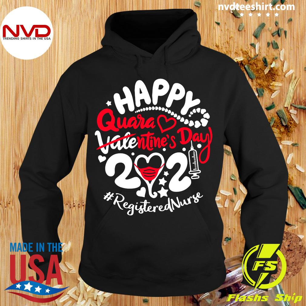 Official Happy Quarantined Valentine's Day 2021 Registered Nurse T-s Hoodie