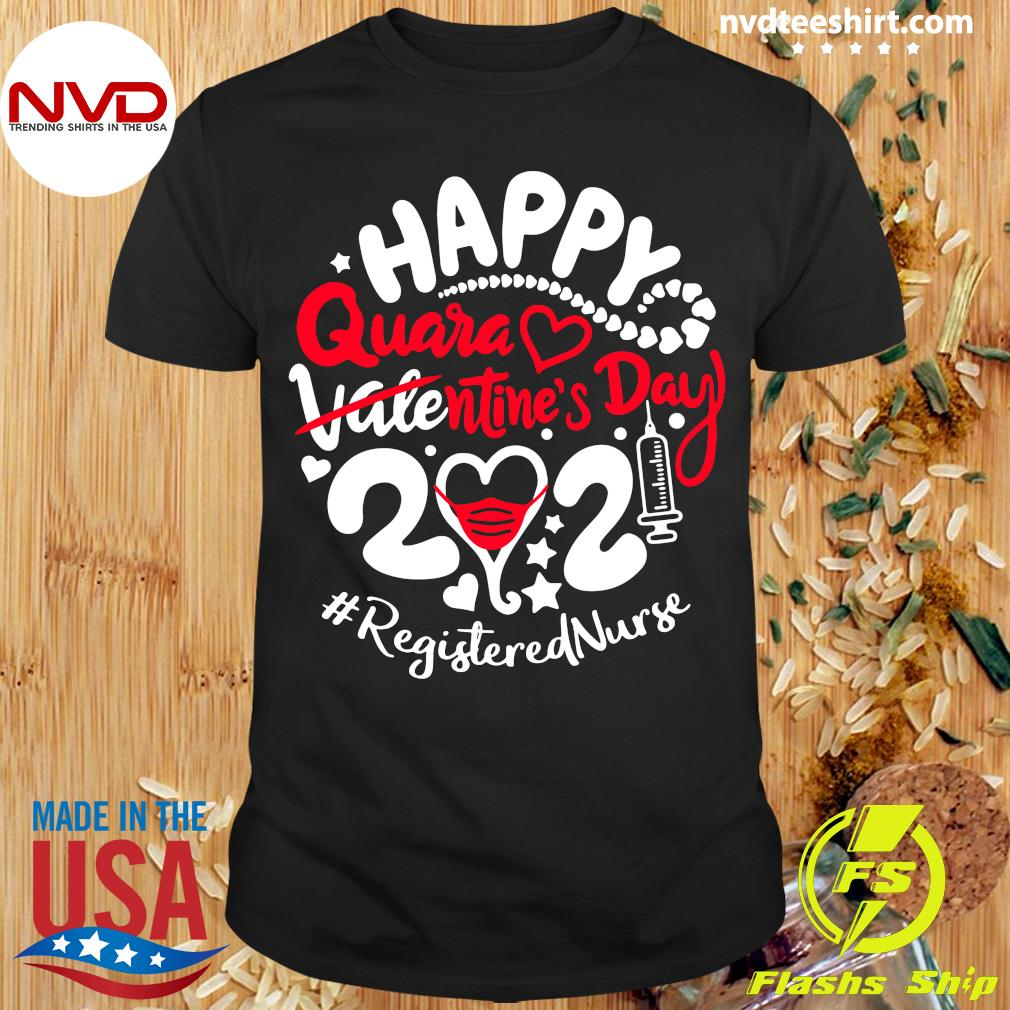 Official Happy Quarantined Valentine's Day 2021 Registered Nurse T-shirt