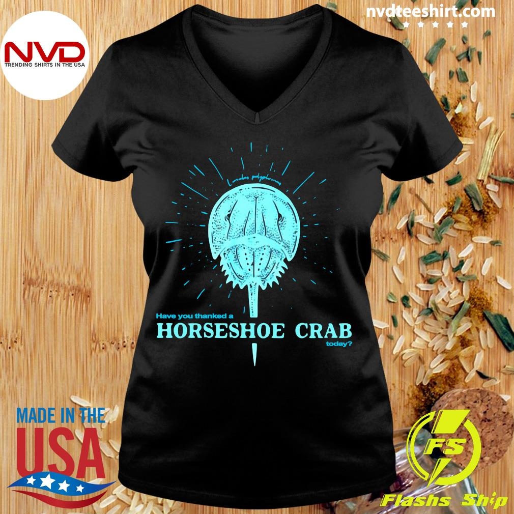 Official Have You Thanked A Horseshoe Crab Today T-s Ladies tee