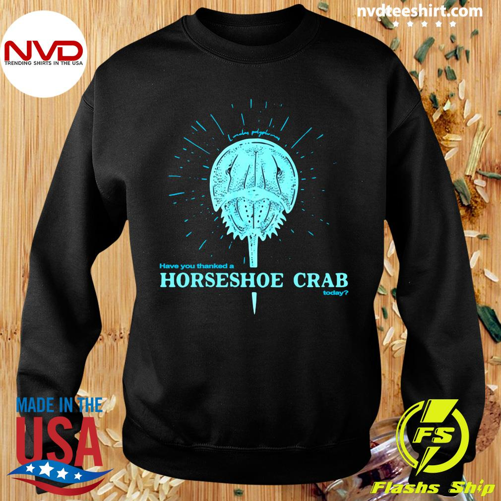 Official Have You Thanked A Horseshoe Crab Today T-s Sweater