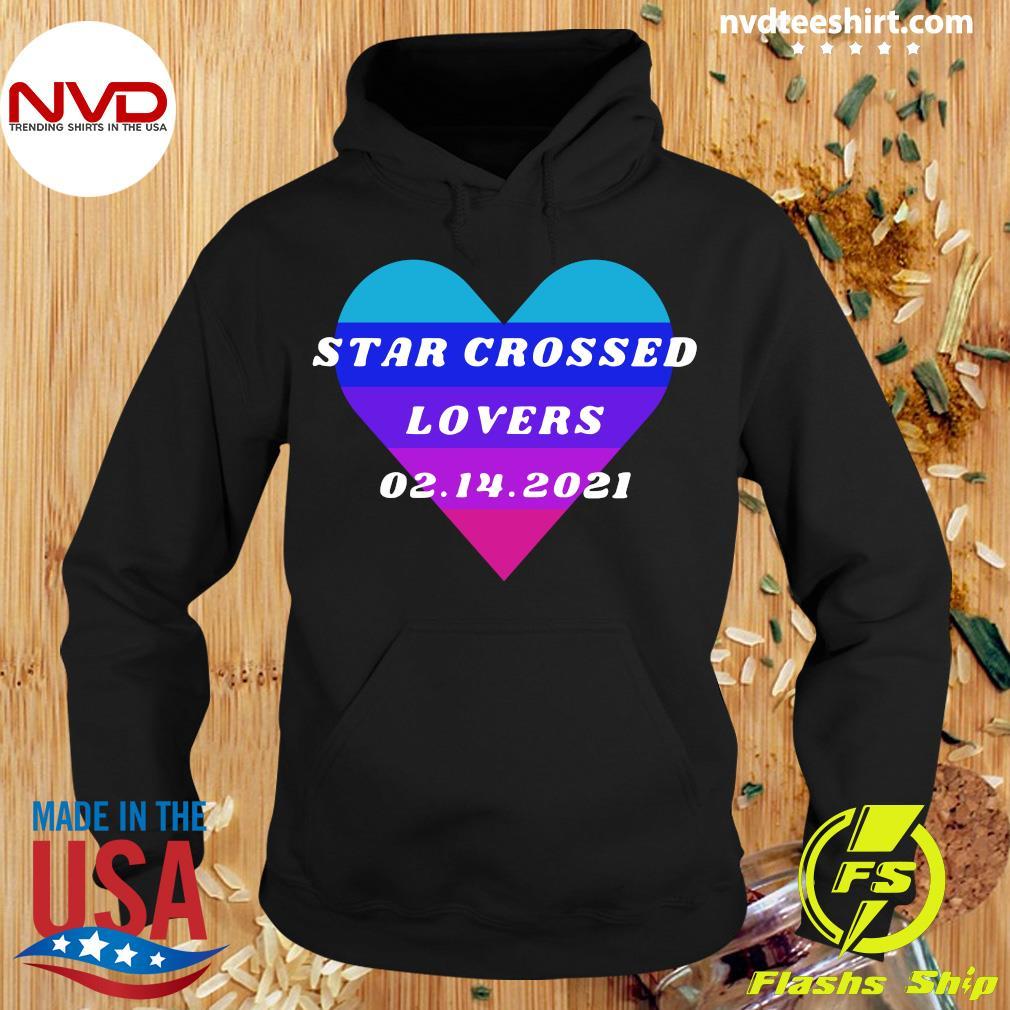 Official Heart Star Crossed Lovers 02.14.2021 T-s Hoodie
