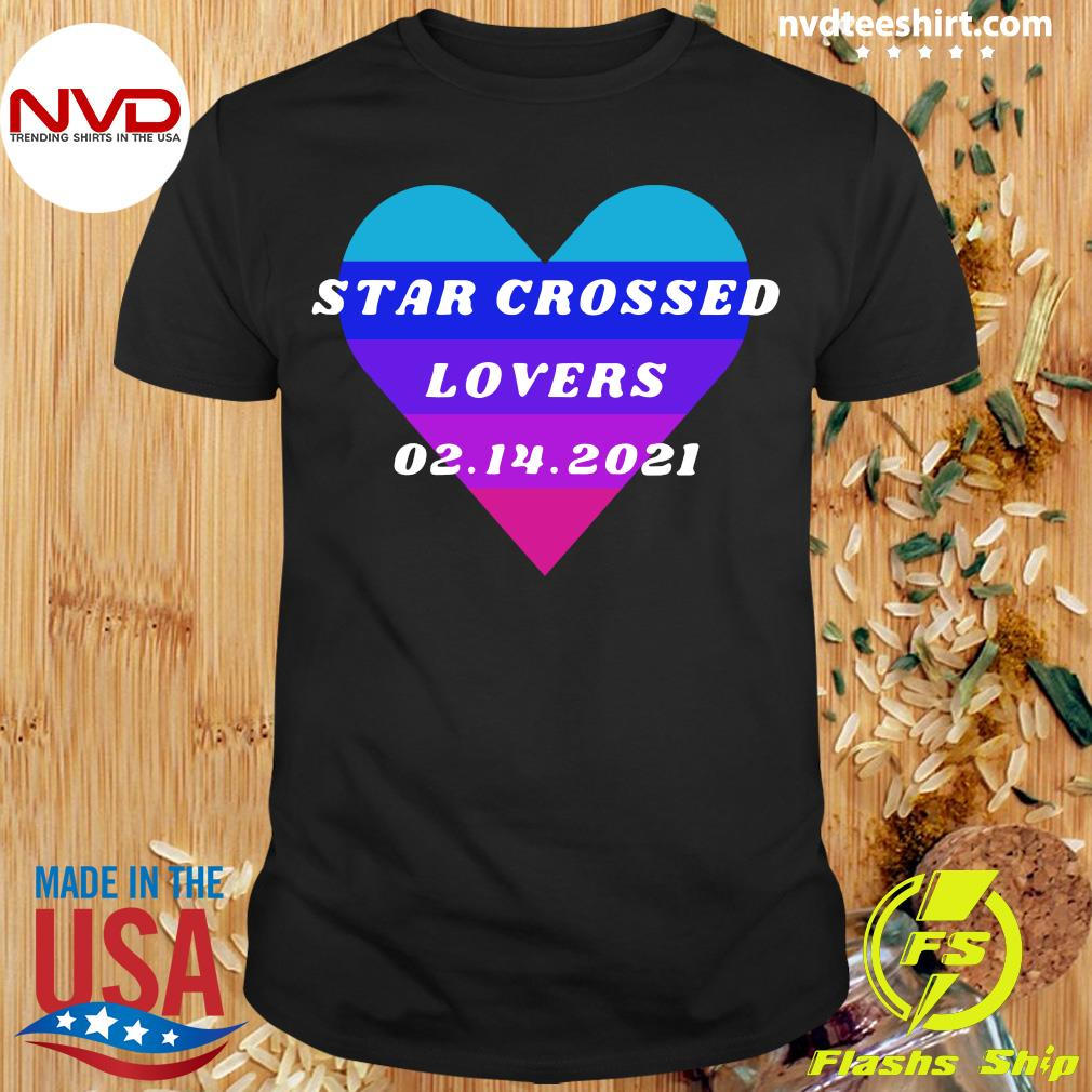 Official Heart Star Crossed Lovers 02.14.2021 T-shirt