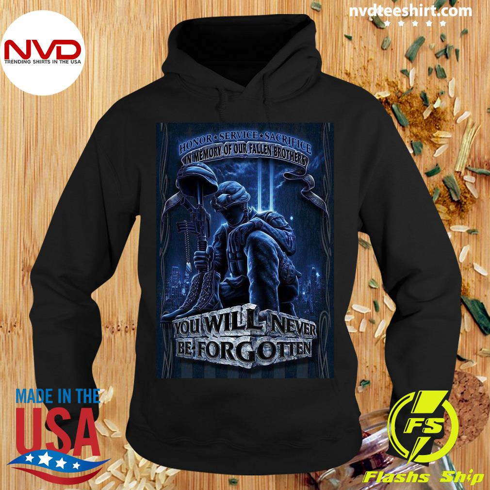 Official Honor Service Sacrifice In Memory Of Our Fallen Brothers You Will Never Be Forgotten T-s Hoodie